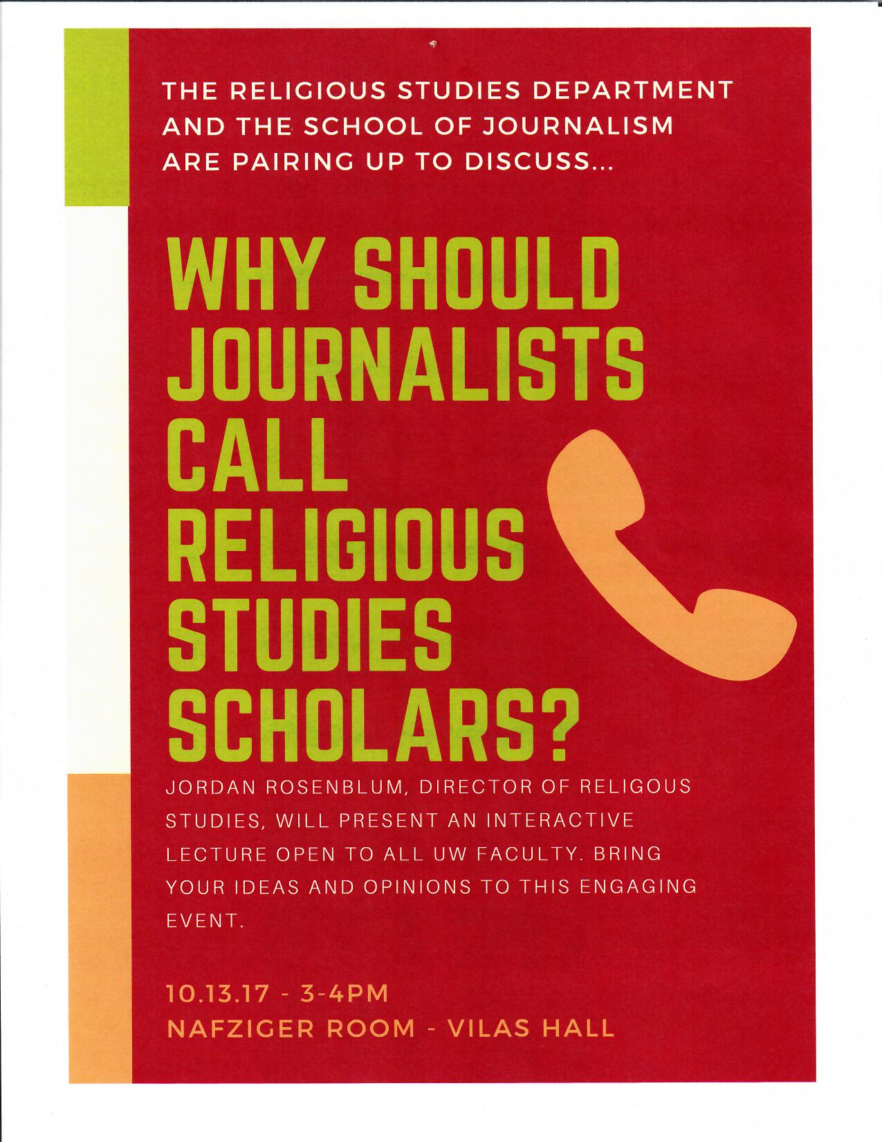 Flyer for Why Should a Journalist Call a RS scholar